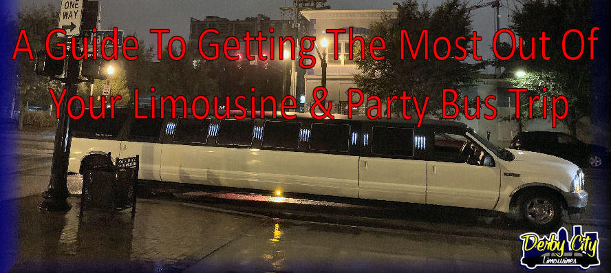 A Guide To Getting The Most Out Of Your Limousine & Party Bus Trip
